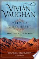 Catch a Wild Heart