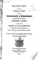 Resolves Respecting the Sale of Eastern Lands, with the Reports of the Committees Appointed to Sell Said Lands ... 1804-1810