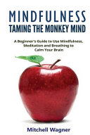 Mindfulness   Taming of the Monkey Mind