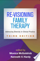 Re Visioning Family Therapy  Third Edition