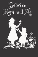 Between Mom and Me Book