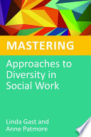 Mastering Approaches to Diversity in Social Work Book