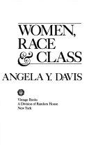 Women, race & class / Angela Y. Davis