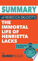 Summary of Rebecca Skloot's the Immortal Life of Henrietta Lacks