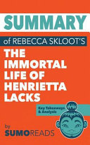 Summary of Rebecca Skloot's the Immortal Life of Henrietta Lacks