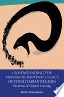 Understanding the Transgenerational Legacy of Totalitarian Regimes