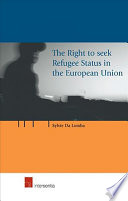 The Right To Seek Refugee Status In The European Union Book PDF