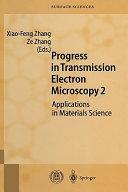 Progress in Transmission Electron Microscopy 2