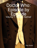 Doctor Who Episode By Episode: Volume 1 William Hartnell