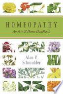 """""""Homeopathy: An A to Z Home Handbook"""" by Alan Schmukler"""