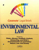 Environmental Law  Keyed to Plater  Abrams  Goldfarb  Graham  Heinzerling   Wirth
