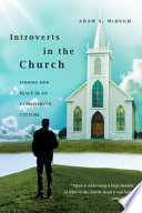 """""""Introverts in the Church: Finding Our Place in an Extroverted Culture"""" by Adam S. McHugh"""