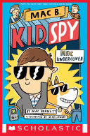 The Mac Undercover (Mac B., Kid Spy #1)