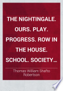 The nightingale. Ours. Play. Progress. Row in the house. School. Society. War