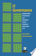 IT Governance Implementing Frameworks and Standards for the Corporate Governance of IT