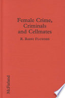 Female Crime Criminals And Cellmates