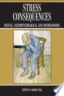 """Stress Consequences: Mental, Neuropsychological and Socioeconomic"" by George Fink"