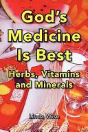God's Medicine Is Best