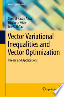 Vector Variational Inequalities and Vector Optimization Book