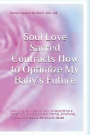 Soul Love Sacred Contracts How to Optimize My Baby s Future