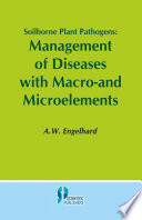 Soilborne Plant Pathogens Management of Diseases with Macro and Microelements