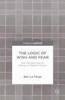 The Logic of Wish and Fear: New Perspectives on Genres of Western Fiction Pdf/ePub eBook