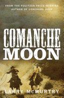Comanche Moon: Lonesome Dove 2