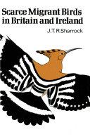 Scarce Migrant Birds of Britain and Ireland