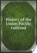 History Of The Union Pacific Railroad