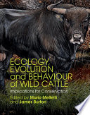 Ecology  Evolution and Behaviour of Wild Cattle