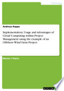 Implementation  Usage and Advantages of Cloud Computing within Project Management using the example of an Offshore Wind Farm Project