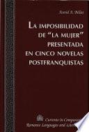 """La imposibilidad de """"la mujer"""" presentada en cinco novelas postfranquistas"""