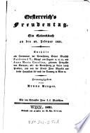 Oesterreich's Freudentag. Ein Gedenkbuch an den 27. Februar 1831. Enthält alle Ceremonien der Vermählung Sr. Majestät Ferdinand V. ... mit Anna Maria Carolina (etc.) Hrsg. von ---. Mit den Bildnissen Ihrer k.k. Majestäten