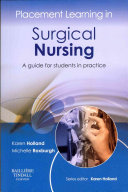 Placement Learning in Surgical Nursing,A guide for students in practice,1
