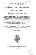 Nueva y completa gramática italiana explicada en español dividida en dos tratados...