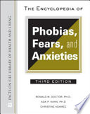 """The Encyclopedia of Phobias, Fears, and Anxieties, Third Edition"" by Ronald Manual Doctor, Ada P. Kahn, Christine A. Adamec"