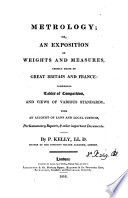 Metrology; or, An exposition of weights and measures. [With] Appendix