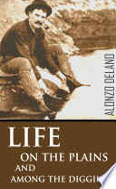 Life On The Plains And Among The Diggings 1849