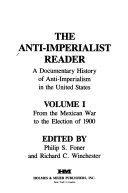 The Anti imperialist Reader  From the Mexican War to the election of 1900