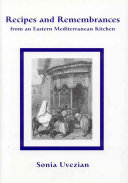 Recipes and Remembrances from an Eastern Mediterranean Kitchen
