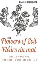 The Flowers of Evil   Les Fleurs Du Mal  Dual Language Edition French   English  Unabridged Text