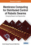 Membrane Computing for Distributed Control of Robotic Swarms: Emerging Research and Opportunities