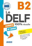 Le DELF junior scolaire - 100% réussite - B2 - Livre - Version numérique epub