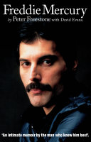 Freddie Mercury: An Intimate Memoir by the Man who Knew Him Best [Pdf/ePub] eBook