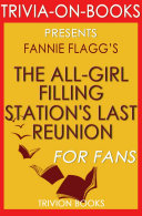 The All-Girl Filling Station's Last Reunion: A Novel by Fannie Flagg (Trivia-On-Books)
