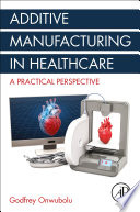 Additive Manufacturing in Healthcare