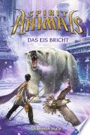 Spirit Animals 4: Das Eis bricht