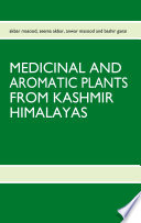 MEDICINAL AND AROMATIC PLANTS FROM KASHMIR HIMALAYAS Book