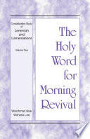 The Holy Word For Morning Revival Crystallization Study Of Jeremiah And Lamentations Volume 2