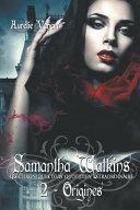 Samantha Watkins Ou Les Chroniques D'Un Quotidien Extraordinaire. Tome 2